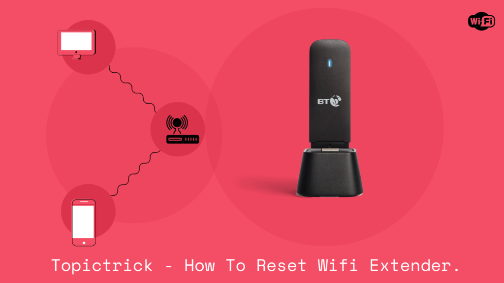 How to reset BT wifi extender