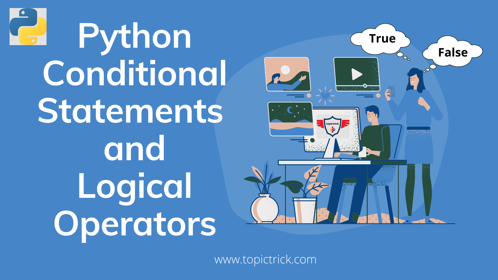 Effective way of using Python Conditional Statements and Logical Operators | 6 mins read